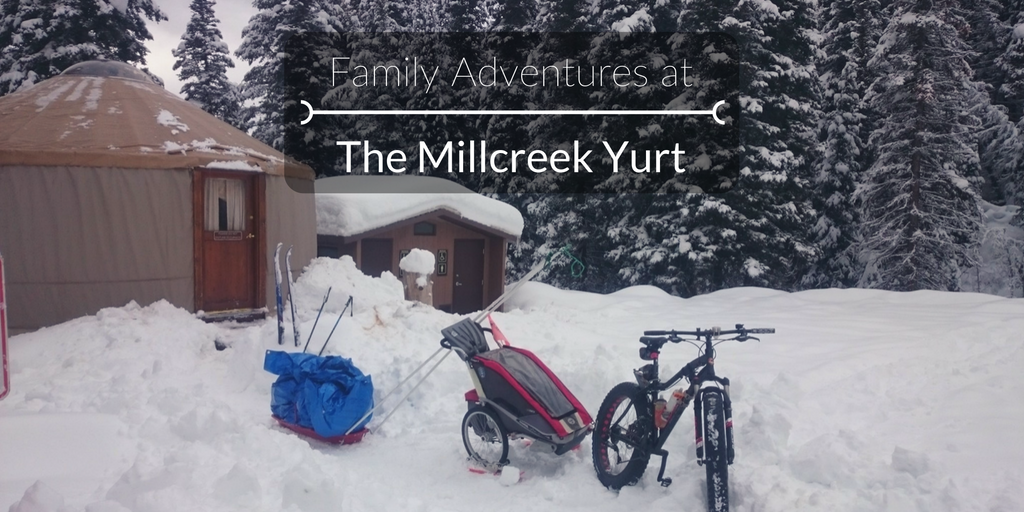 Family Adventures at the Millcreek Canyon Yurt