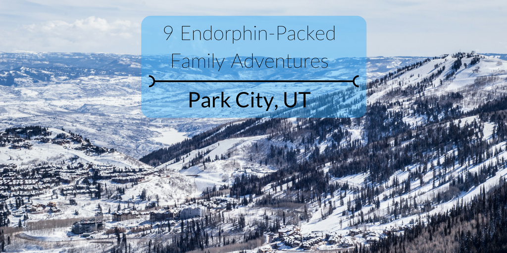 Family Adventures in Park City, UT